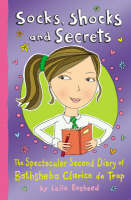 Socks, Shocks And Secrets: The Spectacular Second Diary of Bathsheba Clarice de Trop! (Paperback)
