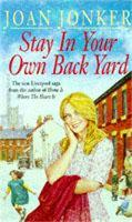 Stay in Your Own Back Yard: A touching saga of love, family and true friendship (Molly and Nellie series, Book 1) (Paperback)
