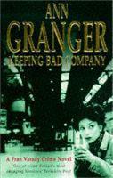 Keeping Bad Company (Fran Varady 2): A London crime novel of mystery and mistrust - Fran Varady (Paperback)