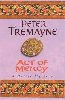 Act of Mercy (Sister Fidelma Mysteries Book 8): A page-turning Celtic mystery filled with chilling twists - Sister Fidelma (Paperback)