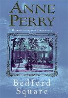 Bedford Square (Thomas Pitt Mystery, Book 19): Murder, intrigue and class struggles in Victorian London - Thomas Pitt Mystery (Paperback)