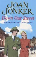 Down Our Street: Friendship, family and love collide in this wartime saga (Molly and Nellie series, Book 4) (Paperback)