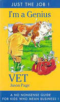 I'm a Genius Vet: A No-Nonsense Guide for Kids Who Mean Business! (Paperback)