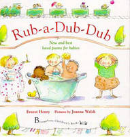 Rub-a-dub-dub: New and Best Loved Poems for Babies (Hardback)