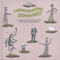 The Haunted Tea-cosy: A Dispirited and Distasteful Diversion for Christmas (Hardback)