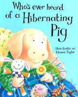Whoever's Heard of a Hibernating Pig? (Hardback)