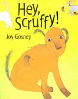 Hey Scruffy! (Hardback)
