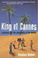 King of Cannes: A Journey into the Underbelly of the Movies (Paperback)