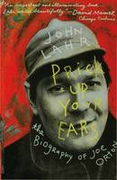 Prick Up Your Ears: The Biography of Joe Orton (Paperback)