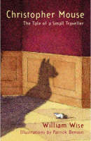 Christopher Mouse: The Tale of a Small Traveller (Hardback)