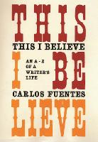 This I Believe: An A-Z of a Writer's Life (Paperback)