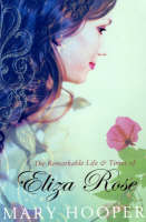 The Remarkable Life and Times of Eliza Rose (Paperback)