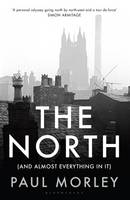 The North: (And Almost Everything In It) (Hardback)