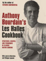 "Anthony Bourdain's ""Les Halles"" Cookbook: Classic Bistro Cooking (Paperback)"