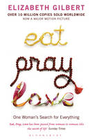 Eat, Pray, Love: One Woman's Search for Everything (Paperback)