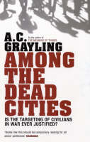 Among the Dead Cities: Is the Targeting of Civilians in War Ever Justified? (Paperback)