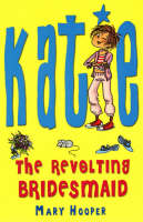 The Revolting Bridesmaid - Katie (Paperback)