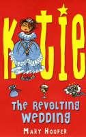 The Revolting Wedding - Katie (Paperback)