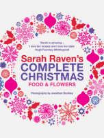 Sarah Raven's Complete Christmas (Hardback)