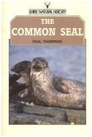 The Common Seal - Shire natural history 35 (Paperback)