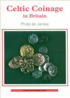 Celtic Coinage in Britain - Shire Archaeology 72 (Paperback)