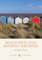 Beach Huts and Bathing Machines - Shire Library No. 480 (Paperback)