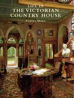 Life in the Victorian Country House - Shire History No. 5 (Paperback)