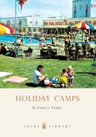 Holiday Camps - Shire Library No. 591 (Paperback)