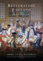 Restoration England: 1660-1689 - Shire Living Histories No. 6 (Paperback)