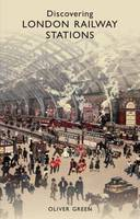 Discovering London Railway Stations - Shire Discovering (Paperback)