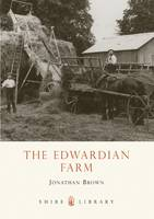 The Edwardian Farm - Shire Library No. 608 (Paperback)