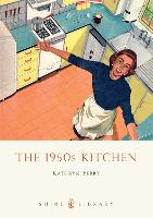The 1950s Kitchen - Shire Library (Paperback)