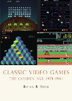 Classic Video Games: The Golden Age 1971-1984 - Shire Library USA (Paperback)