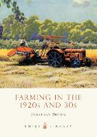 Farming in the 1920s and 30s - Shire Library (Paperback)