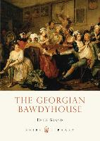 The Georgian Bawdyhouse - Shire Library (Paperback)