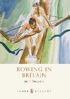 Rowing in Britain - Shire Library 717 (Paperback)