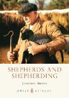 Shepherds and Shepherding - Shire Library (Paperback)
