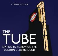 The Tube: Station to Station on the London Underground (Hardback)