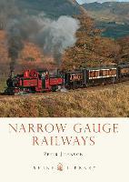 Narrow Gauge Railways - Shire Library (Paperback)