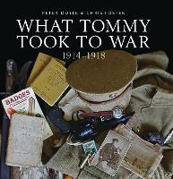 What Tommy Took to War: 1914-1918 (Hardback)