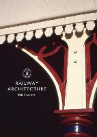 Railway Architecture - Shire Library 806 (Paperback)
