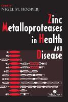 Zinc Metalloproteases In Health And Disease (Hardback)