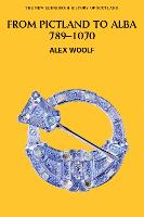 From Pictland to Alba, 789-1070 - New Edinburgh History of Scotland No. 2 (Paperback)