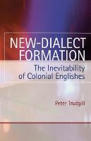New-Dialect Formation: The Inevitability of Colonial Englishes (Paperback)