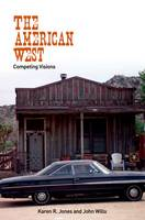The American West: Competing Visions (Paperback)
