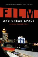 Film and Urban Space: Critical Possibilities (Hardback)