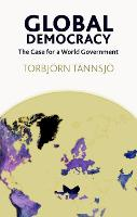 Global Democracy: The Case for a World Government (Paperback)