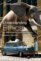 Understanding Ethics: An Introduction to Moral Theory (Paperback)