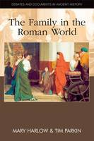 The Family in the Roman World - Debates and Documents in Ancient History (Hardback)