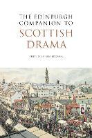 The Edinburgh Companion to Scottish Drama - Edinburgh Companions to Scottish Literature (Paperback)